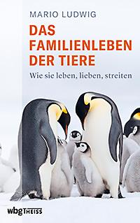 "Buchcover ""Das Familienleben der Tiere"", Mario Ludwig 2021"